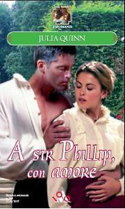 A Sir Phillip con amore di Julia Quinn