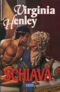 Schiava – Virginia Henley