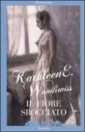 Il fiore sbocciato di Kathleen E. Woodiwiss