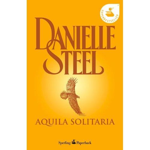Aquila solitaria - Danielle Steel