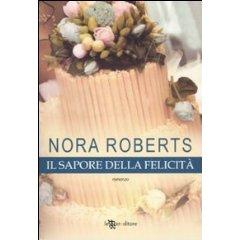Il sapore della felicità – Nora Roberts