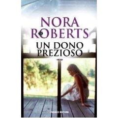 Un dono prezioso - Nora Roberts