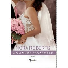 Un amore per sempre – Nora Roberts