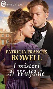 I Misteri di Wulfdale di Patricia Frances Rowell