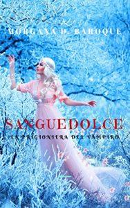 Sanguedolce di Morgana D. Baroque