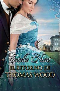 Il Ritorno di Thomas Wood di Estelle Hunt
