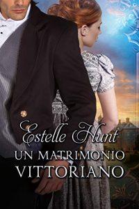Un Matrimonio Vittoriano di Estelle Hunt