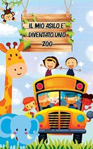 Il Mio Asilo E' Diventato Uno Zoo di Anna White