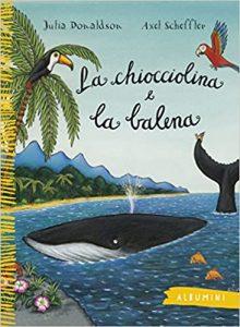 La Chiocciolina e la Balena di Julia Donaldson e Alex Scheffler