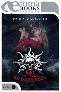 Ray of Darkness di Paola Gianinetto